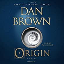 Origin: A Novel Audiobook by Dan Brown Narrated by Paul Michael