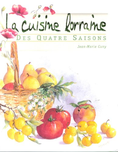 La cuisine lorraine des quatre saisons