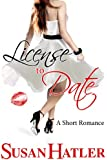 License to Date (Better Date than Never Book 6) (English Edition)