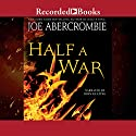 Half a War Audiobook by Joe Abercrombie Narrated by John Keating