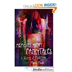FREE KINDLE BOOK: Memoirs Aren't Fairytales: A Story of Addiction