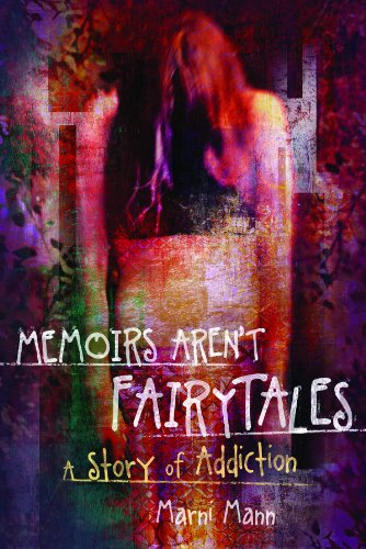 Memoirs Aren't Fairytales: A Story of Addiction cover