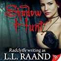 Shadow Hunt (       UNABRIDGED) by L.L. Raand Narrated by Maxine Mitchell