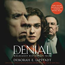 Denial [Movie Tie-in]: Holocaust History on Trial Audiobook by Deborah E. Lipstadt Narrated by Kate Udall