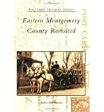 img - for [ [ [ Eastern Montgomery County Revisited[ EASTERN MONTGOMERY COUNTY REVISITED ] By Herman, Andrew Mark ( Author )Aug-17-2005 Paperback book / textbook / text book