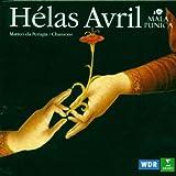 Helas Avril: Matteo da Perugia/ Chansons