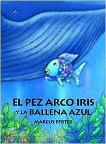El pez arco iris y la ballena azul spanish edition for Rainbow fish and the big blue whale