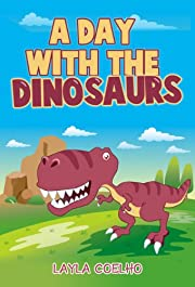 A Day With The Dinosaurs (Kids Books and Children's Books - Bedtime Stories For Kids - Free Stories)