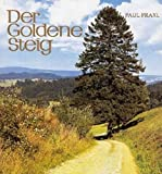 Der goldene Steig - Paul Praxl