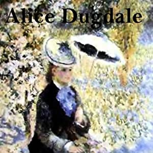 Alice Dugdale | [Anthony Trollope]