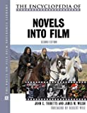 The Encyclopedia of Novels into Film (Facts on File Film Reference Library) (0816054495) by Tibbetts, John C.