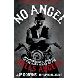 No Angel: An Undercover Journey to the Heart of the Hells Angelsby Jay Dobyns