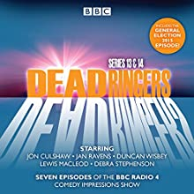 Dead Ringers Series 13 & 14: Seven episodes of the BBC Radio 4 comedy series  by Tom Jamieson, Nev Fountain Narrated by  full cast, Jan Ravens, Jon Culshaw