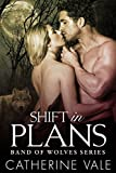 Shift In Plans: BBW Paranormal Shape Shifter Romance (Band Of Wolves Series Book 1)