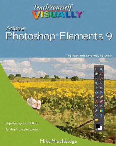 Teach Yourself VISUALLY Photoshop Elements 9 (Teach Yourself VISUALLY (Tech))