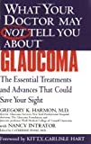 img - for What Your Doctor May Not Tell You About(TM) Glaucoma: The Essential Treatments and Advances That Could Save Your Sight by Gregory K. Harmon (2004-10-01) book / textbook / text book