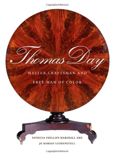 Thomas Day: Master Craftsman and Free Man of Color (The Richard Hampton Jenrette Series in Architecture and the Decorative Arts)