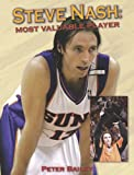 Steve Nash: Most Valuable Player (1551683199) by Bailey, Peter