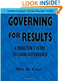 Governing for Results: A Director's Guide to Good Governance