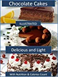 Chocolate Cakes: 33 Rich Chocolate Cake Recipes: with Calories Count & Nutrition Data
