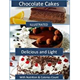 Chocolate Cakes:  33 Rich Chocolate Cake Recipes:  with Calories Count & Nutrition Data ~ Amanda Miocic
