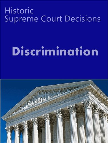 Historic Supreme Court Cases on Discrimination (LandMark Case Law)