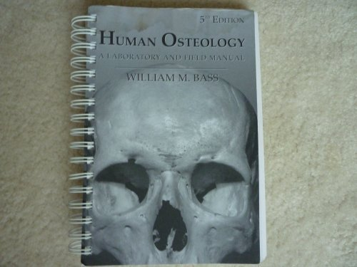 Human Osteology: A Laboratory and Field Manual
