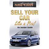 Sell Your Car Like A Pro! - An Insider Guideby Iain Ronayne