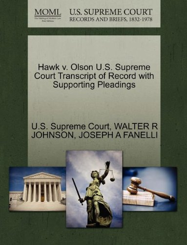 Hawk v. Olson U.S. Supreme Court Transcript of Record with Supporting Pleadings
