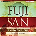 Fujisan (       UNABRIDGED) by Randy Taguchi, Raj Mahtani (translator) Narrated by Brian Nishii