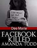 Facebook Killed Amanda Todd
