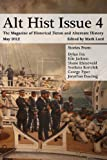 Mark Lord Alt Hist Issue 4: The Magazine of Historical Fiction and Alternate History