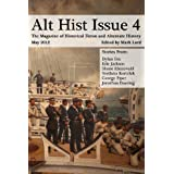Alt Hist Issue 4: The Magazine of Historical Fiction and Alternate Historyby Mark Lord
