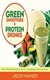 Green Smoothies and Protein Drinks: M…