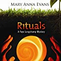 Rituals: A Faye Longchamp Mystery, Book 8 Audiobook by Mary Anna Evans Narrated by Cassandra Campbell