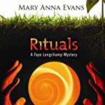 Rituals: A Faye Longchamp Mystery, Book 8 (       UNABRIDGED) by Mary Anna Evans Narrated by Cassandra Campbell