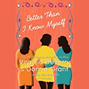 Better Than I Know Myself | [Virginia DeBerry, Donna Grant]