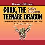 Gork, the Teenage Dragon | Gabe Hudson