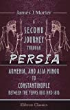 A Second Journey through Persia, Armenia, and Asia Minor, to Constantinople, between the Years 1810 and 1816: With a Journal of the Voyage by the Brazils and Bombay to the Persian Gulf