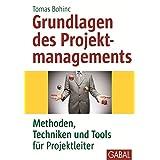 """Grundlagen des Projektmanagements: Methoden, Techniken und Tools f�r Projektleitervon """"Tomas Bohinc"""""""