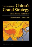 img - for Interpreting China's Grand Strategy: Past, Present, and Future (Project Air Force Report,) book / textbook / text book