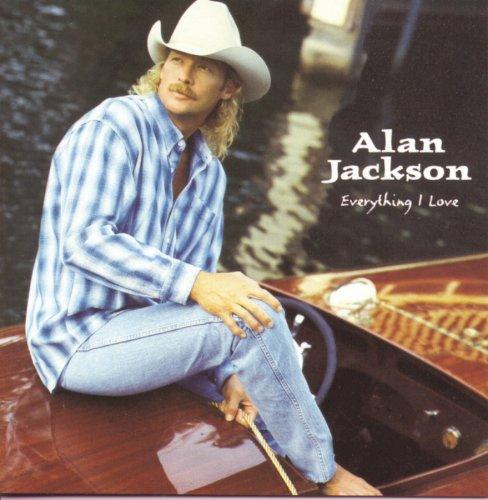Alan Jackson - Everything I Love (1996) - Zortam Music