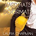 Hard Hats and Doormats Audiobook by Laura Chapman Narrated by Margaret Glaccum
