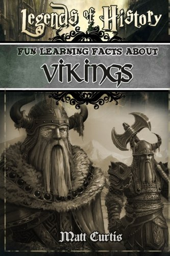 Legends of History: Fun Learning Facts About Vikings: Illustrated Fun Learning For Kids: Volume 1