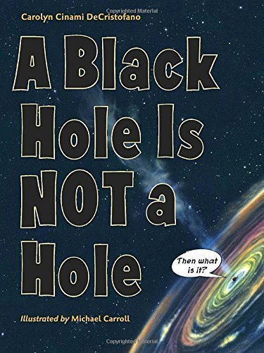 A Black Hole Is Not a Hole by DeCristofano, Carolyn Cinami (2012) Hardcover