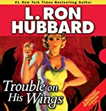 Trouble on His Wings (Stories from the Golden Age)