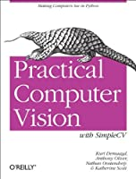 Practical Computer Vision with SimpleCV: The Simple Way to Make Technology See ebook download