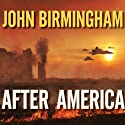 After America Audiobook by John Birmingham Narrated by Kevin Foley