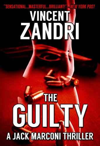 For fans of Michael Connelly, Harlan Coben, and Robert B. Parker…  Vincent Zandri's riveting hardboiled mystery The Guilty (Jack Marconi PI Series No. 3)