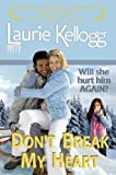 Dont Break My Heart: Book Six of the Return to Redemption Series